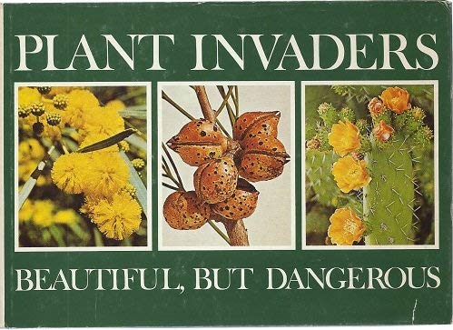 9780798400923: Plant invaders: Beautiful, but dangerous: a guide to the identification and control of twenty-six plant invaders of the Province of the Cape of Good Hope