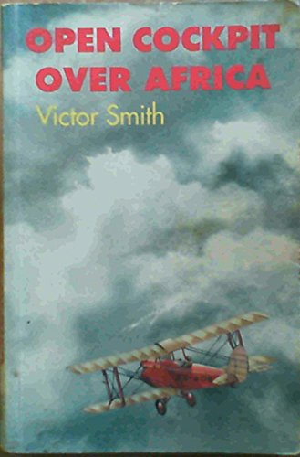 Open Cockpit Over Africa: Smith, Victor