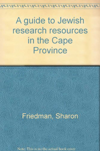 A guide to Jewish research resources in the Cape Province (0799205842) by Sharon Friedman