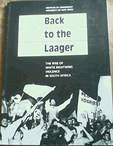 9780799213195: Back to the laager: The rise of white rightwing violence in South Africa