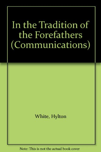 In the Tradition of the Forefathers (Communications): Hylton White