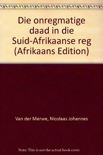 9780799308563: Die onregmatige daad in die Suid-Afrikaanse reg (Afrikaans Edition)
