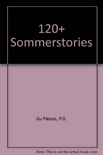 120+ Somer - Stories; Uit die kooperasie, die kroeg en die delwersgate: Du Plessis, P. G.