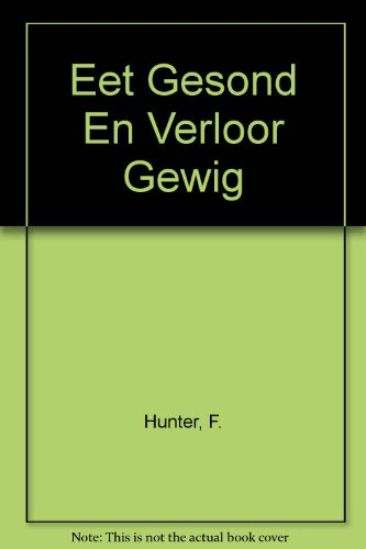 9780799340839: Eet Gesond En Verloor Gewig (Afrikaans Edition)