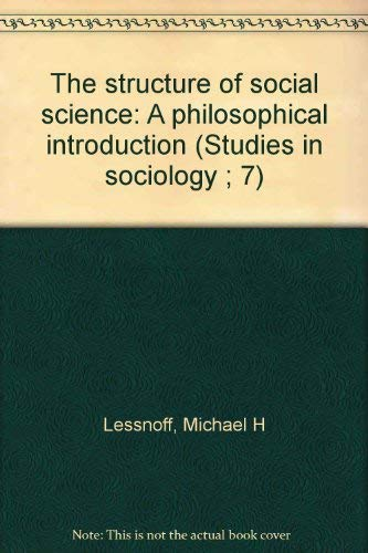9780800201579: The structure of social science: A philosophical introduction (Studies in sociology ; 7)