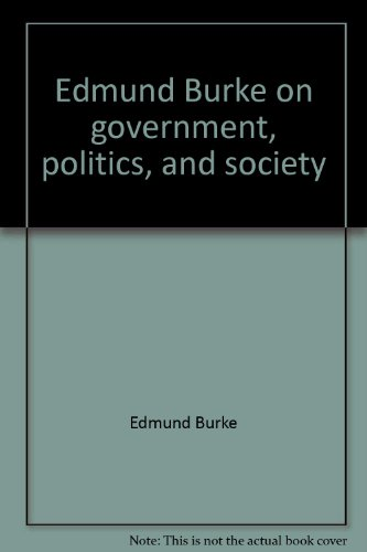 9780800201616: Edmund Burke on government, politics, and society