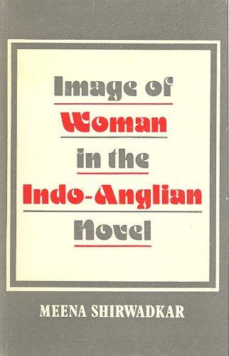 Image of Woman in the Indo-Anglian Novel.: Meena Shirwadkar