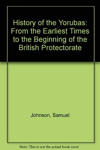 9780800215132: History of the Yorubas: From the Earliest Times to the Beginning of the British Protectorate