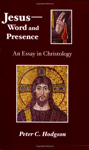 Jesus-Word and Presence (0800600398) by Peter C. Hodgson