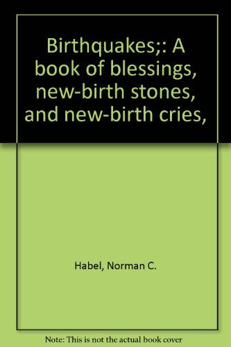 Birthquakes: A Book of Blessings, New-birth Stones, and New-birth Cries