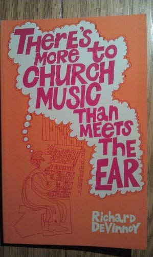 There's more to church music than meets the ear: Richard DeVinney