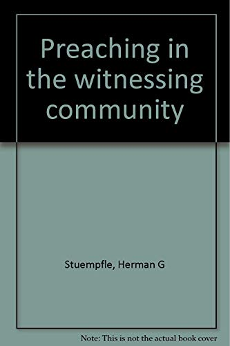 Preaching in the witnessing community: Stuempfle, Herman G