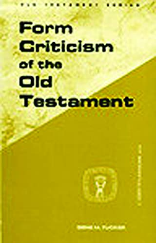 Form Criticism of the Old Testament (GUIDES TO BIBLICAL SCHOLARSHIP OLD TESTAMENT SERIES): Gene M. ...