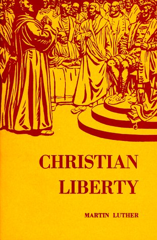 Christian Liberty: Martin Luther; Harold