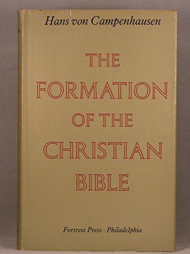 The formation of the Christian Bible,: Campenhausen, Hans