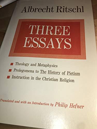 "Three Essays [Theology and Metaphysics; Prolegomena to ""The History of Pietism""; ..."