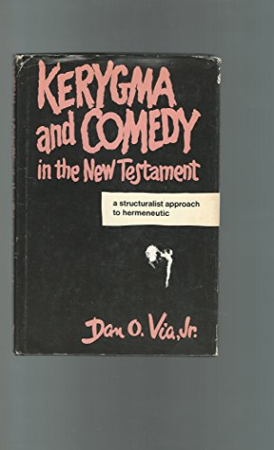 Kerygma and Comedy in the New Testament: A Structuralist Approach to Hermeneutic