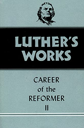 9780800603328: Luther's Works, Volume 32: Career of the Reformer II