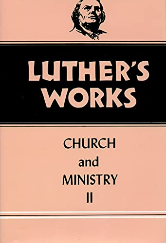 9780800603403: Luther's Works Church and Ministry II: Vol 40: 040 (Luther's Works (Augsburg))