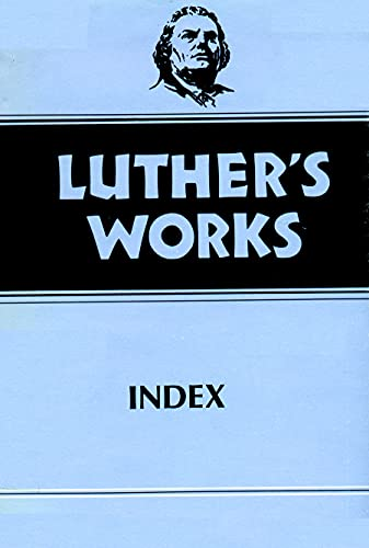 Luther's Works. Volume 55: Index (Luther's Works): Martin Luther