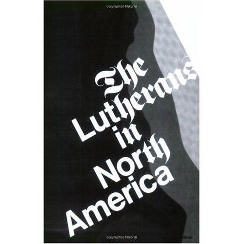 9780800604097: The Lutherans in North America