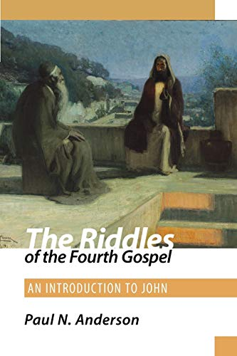 9780800604271: The Riddles of the Fourth Gospel: An Introduction to John