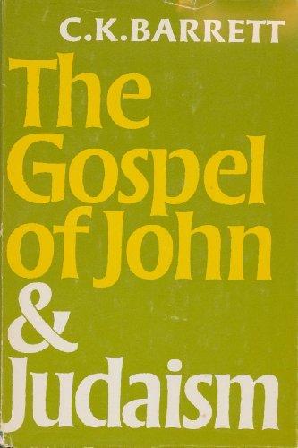 The Gospel of John and Judaism (Franz Delitzsch lectures) (0800604318) by C. K Barrett