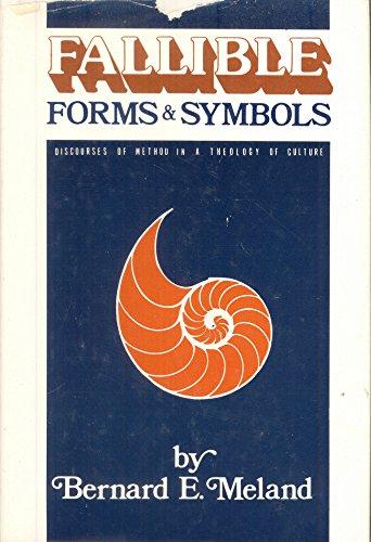 Fallible Forms & Symbols: meland bernard e