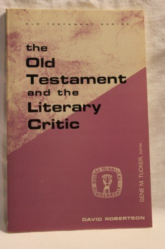 The Old Testament and the Literary Critic: Robertson, David A.
