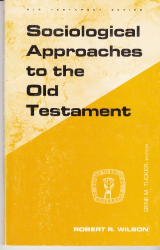 Sociological Approaches to the Old Testament (Guides to Biblical Scholarship Old Testament Series):...