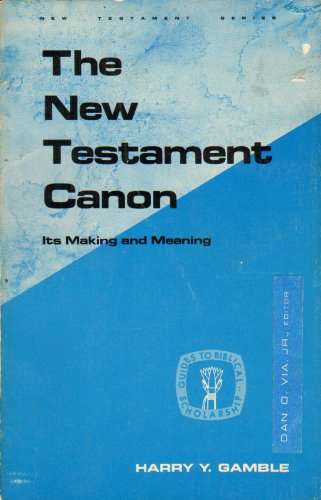 9780800604707: The New Testament Canon: Its Making and Meaning (Guides to Biblical Scholarship New Testament Series)