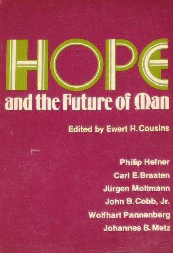 9780800605407: Hope and the future of man