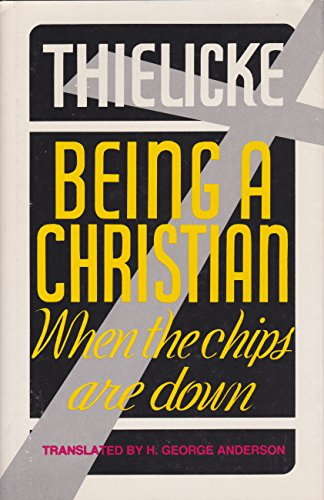 Being a Christian when the chips are down: Thielicke, Helmut