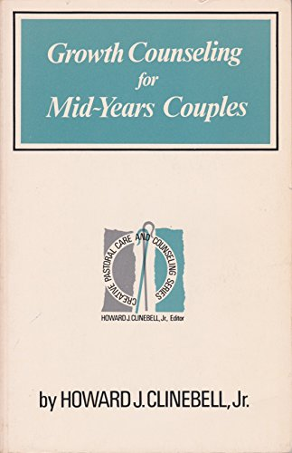 9780800605582: Growth counseling for mid-years couples (Creative pastoral care and counseling series)