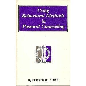 9780800605636: Using behavioral methods in pastoral counseling (Creative pastoral care and counseling series)