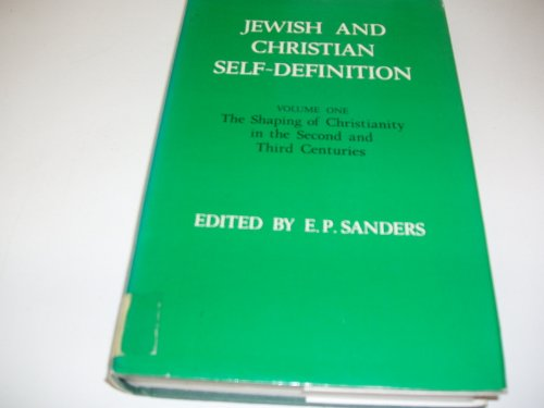 Jewish and Christian Self-Definition, Vol. 1: The Shaping of Christianity in the Second and Third ...