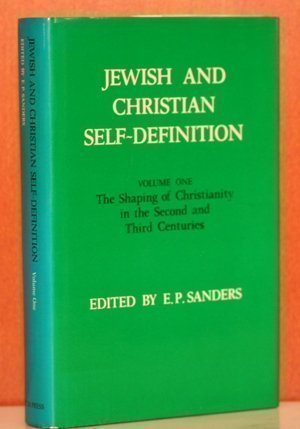 Jewish and Christian Self-Definition--Three Volumes: Sanders, E.P. (general editor and preface ...