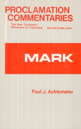 Mark (Proclamation Commentaries): Achtemeier, Paul J.