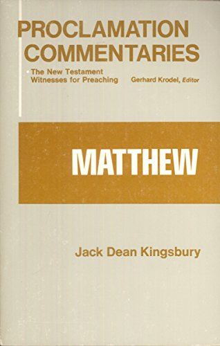 Matthew (Proclamation Commentaries): Jack Dean Kingsbury