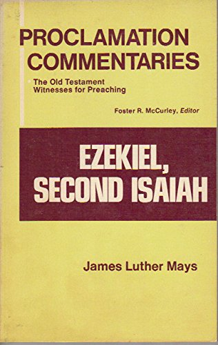Ezekiel, Second Isaiah (Proclamation Commentaries: The Old: Mays, James Luther