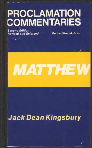 Matthew (Proclamation Commentaries): Kingsbury, Jack Dean
