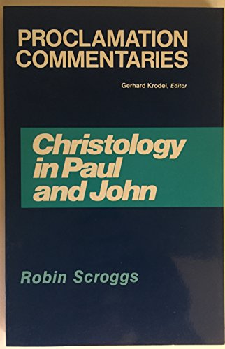9780800605995: Christology in Paul and John: The Reality and Revelation of God (Proclamation Commentaries)