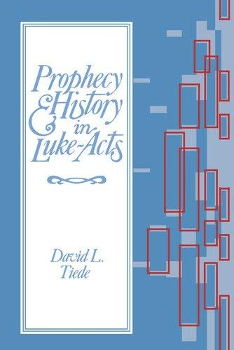Prophecy and History in Luke-Acts: Tiede, David L.
