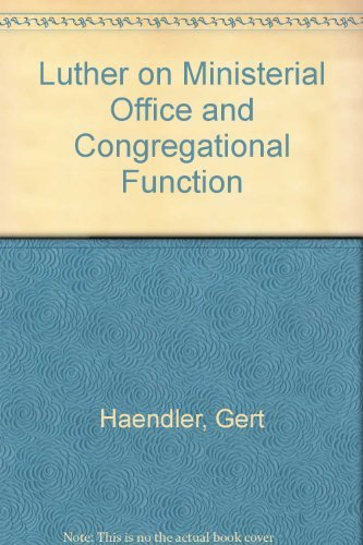 Luther on Ministerial Office and Congregational Function: Haendler, Gert