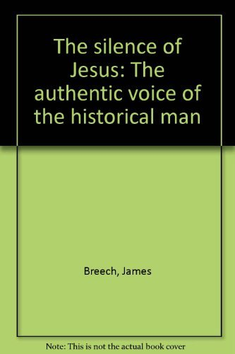9780800606916: The silence of Jesus: The authentic voice of the historical man