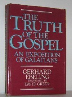 9780800607289: The Truth of the Gospel: An Exposition of Galatians