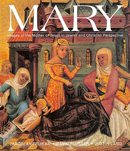 Mary: Images of the Mother of Jesus in Jewish and Christian Perspective: Flusser, David, Lang, ...