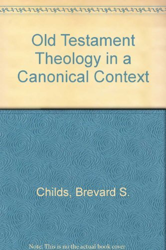 Old Testament Theology in a Canonical Context (0800607724) by Brevard S. Childs