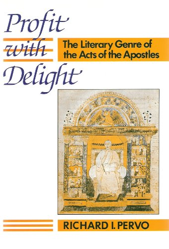 Profit With Delight: The Literary Genre of the Acts of the Apostles: Pervo, Richard I.
