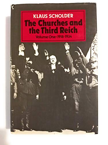 9780800608361: The Churches and the Third Reich: Preliminary History and the Time of Illusions 1918-1934 (English and German Edition)